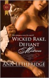 Wicked Rake, Defiant Mistress by Ann Lethbridge