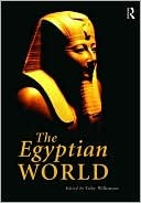 The Egyptian World by Toby A.H. Wilkinson