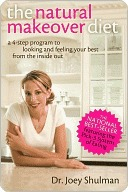 The Natural Makeover Diet: A 4-Step Program to Looking and Feeling Your Best from the Inside Out