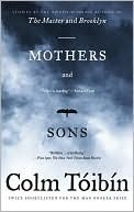 Mothers and Sons by Colm Tibn