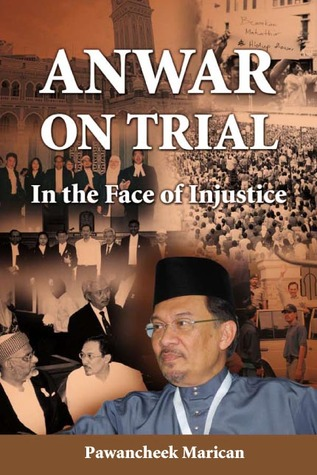 Anwar on Trial by Pawancheck Marican