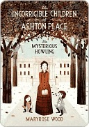 The Mysterious Howling (Incorrigible Children of Ashton Place Series)