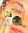 5 Minute Facials: Simple Solutions for a Beautiful Complexion [With Moisturizer, Cleanser & Mud Mask]