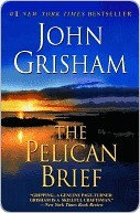 The Pelican Brief: A Novel