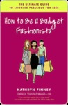 How to Be a Budget Fashionista How to Be a Budget Fashionista How to Be a Budget Fashionista