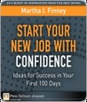 Start Your New Job with Confidence: Ideas for Success in Your First 100 Days