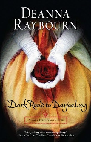 Dark Road to Darjeeling by Deanna Raybourn