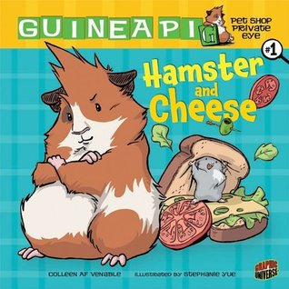 Hamster and Cheese by Colleen A.F. Venable