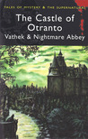 The Castle of Otranto, Vathek &amp; Nightmare Abbey 