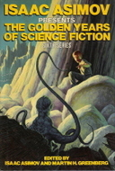 Isaac Asimov Presents the Golden Years of Science Fiction Six... by Isaac Asimov