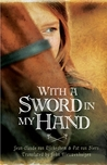 With a Sword in My Hand by Jean-Claude van Rijckeghem