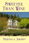 Sweeter than Wine by Michaela August