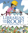 Librarian on the Roof! A True Story
