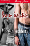Brazen Seduction (Reckless and Brazen, #2)