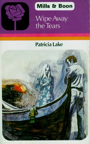 Wipe Away the Tears by Patricia Lake