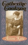 Our Kate: Catherine Cookson, Her Personal Story