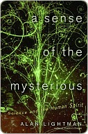 A Sense of the Mysterious a Sense of the Mysterious a Sense of the Mysterious