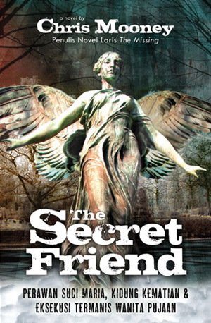 The Secret Friends - Perawan Suci Maria, Kidung Kematian & Ek... by Chris Mooney