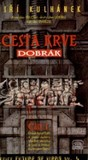 Cesta Krve I - Dobrk