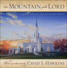 The Mountain of the Lord: True Stories of Faith and Miracles from Latter-Day Temples