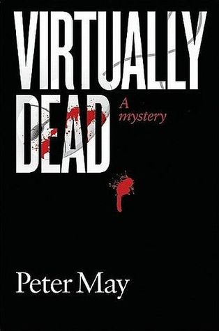 Virtually Dead by Peter  May