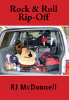 Rock & Roll Rip-Off by R.J. McDonnell