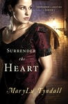 Surrender the Heart by MaryLu Tyndall