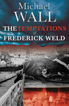 The Temptations of Frederick Weld