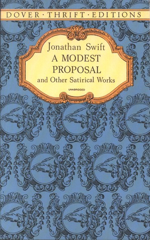 A Modest Proposal and Other Satirical Works (Thrift Editions)