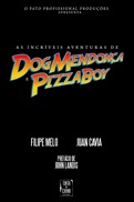 As Incríveis Aventuras de Dog Mendonça e PizzaBoy Dog Mendonça e Pizzaboy 1