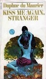 Kiss Me Again, Stranger: A Collection Of Eight Stories, Long And Short