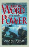 And The Word Came With Power