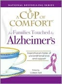 A Cup of Comfort for Families Touched by Alzheimer's by Colleen Sell