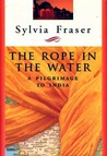 The Rope in the Water: A Pilgrimage to India