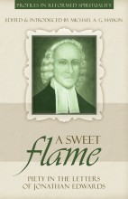 Download A Sweet Flame (Profiles in Reformed Spirituality) PDF by Jonathan Edwards, Michael A.G. Haykin