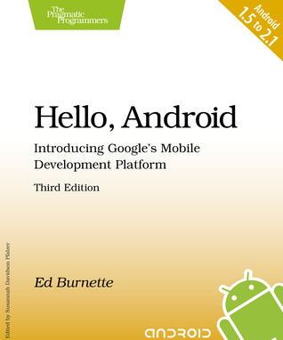 Hello, Android  Introducing Google's Mobile Development Platform by Ed Burnette