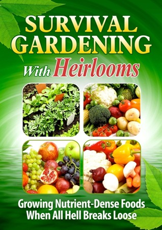 Survival Gardening With Heirlooms