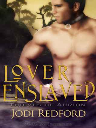 Lover Enslaved (Theives of Aurion, #1)