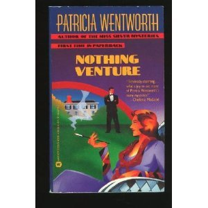 Nothing Venture by Patricia Wentworth