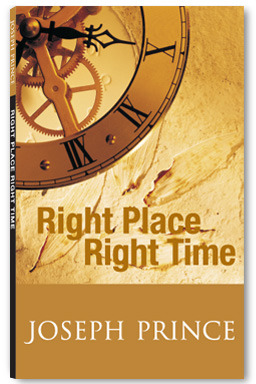 Right Place, Right Time by Joseph Prince