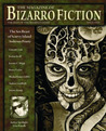 The Magazine of Bizarro Fiction (Issue One)