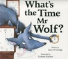 What's the Time Mr Wolf?
