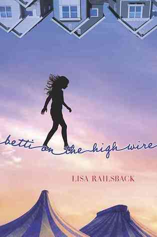 Betti on the High Wire by Lisa Railsback