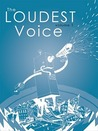 The Loudest Voice (Volume 1)
