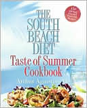 South Beach Diet Taste of Summer Cookbook by Arthur Agatston