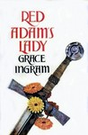 Red Adam's Lady by Grace Ingram