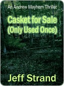 Casket For Sale (Only Used Once) [An Andrew Mayhem Thriller] by Jeff Strand