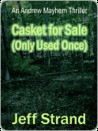 Casket For Sale (Only Used Once) [An Andrew Mayhem Thriller]