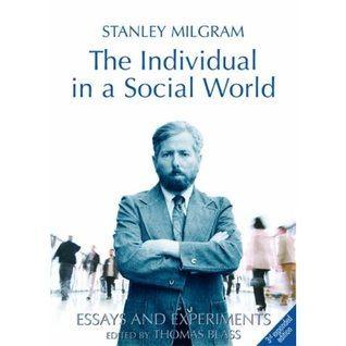 The Individual In A Social World by Stanley Milgram