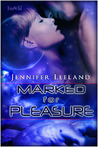 Marked For Pleasure (Marked, #1)
